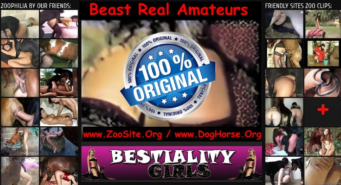 Beast Real Amateurs - Beast Real Amateurs - HomeMade Animal Porn Videos