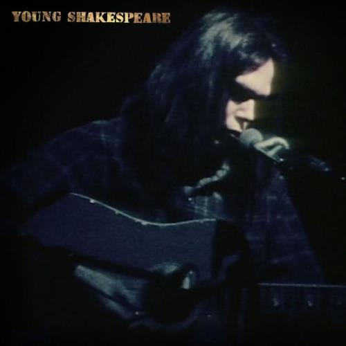Neil Young - Young Shakespeare (Live) (2021)