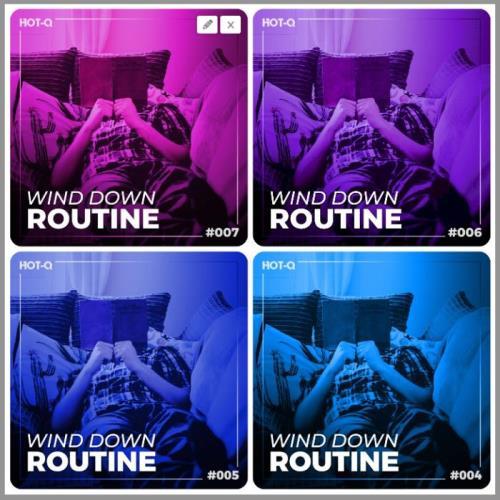 Wind Down Routine 001-007 (2020-2021)