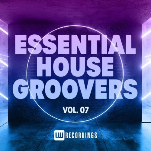 Essential House Groovers, Vol. 07 (2021)