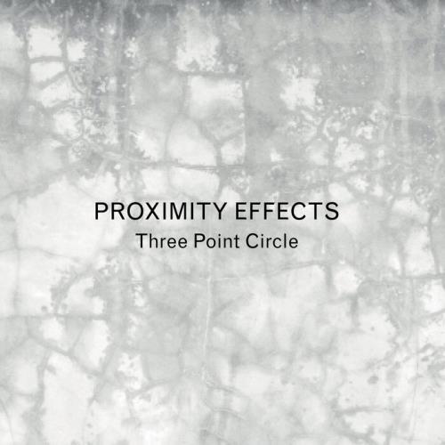 Three Point Circle feat K Leimer - Proximity Effects (2021)