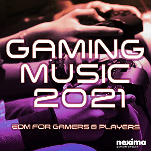 Gaming Music 2021 (EDM For Gamers & Players) (2021)