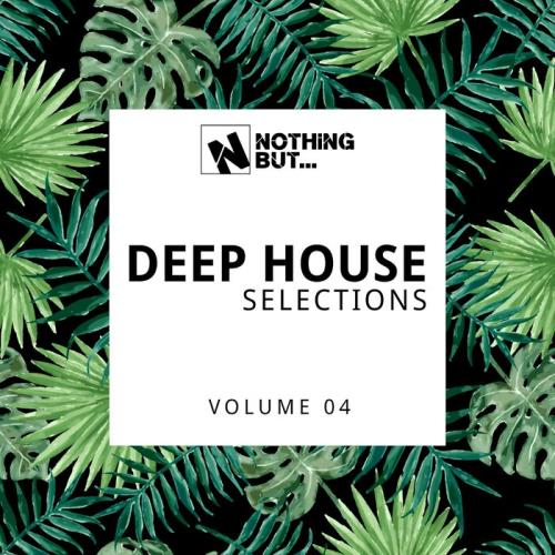 Nothing But... Deep House Selections, Vol. 04 (2021)