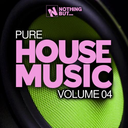 Nothing But... Pure House Music, Vol. 04 (2021)