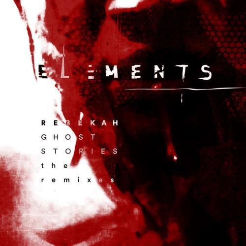 Rebekah  - Ghost Stories: The Remixes (2021)
