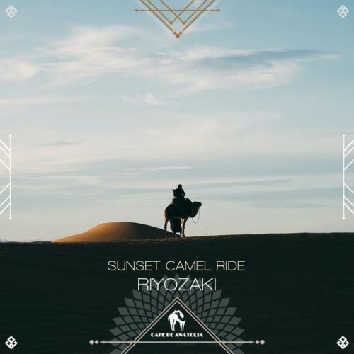Riyozaki & Cafe De Anatolia - Sunset Camel Ride (2021)