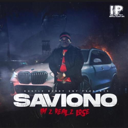 Saviono - I'm 2 Real 2 Lose (2021)