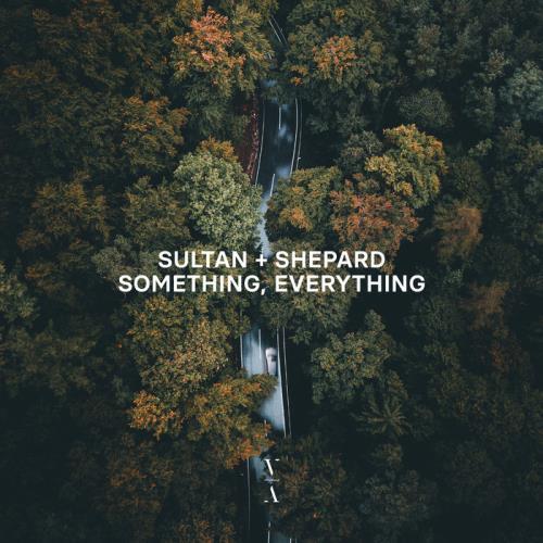 Sultan + Shepard - Something, Everything (2021)