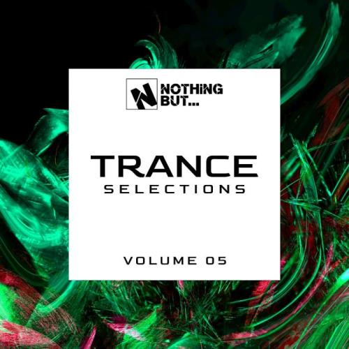 Nothing But... Trance Selections, Vol. 05 (2021)