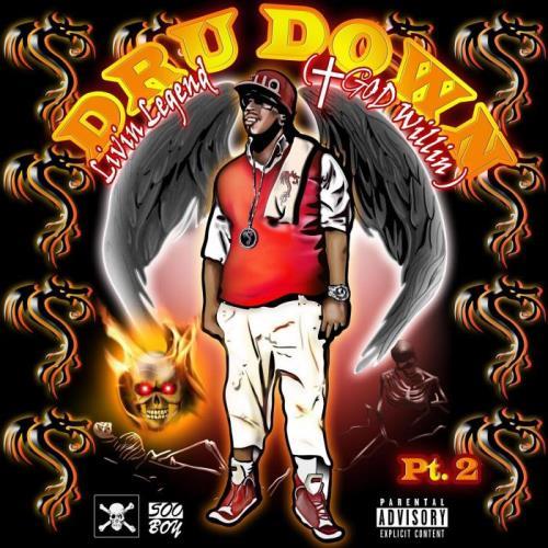 Dru Down - Livin Legend (God Willin) Pt. 2 (2021)