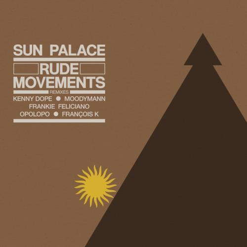 SunPalace - Rude Movements (The Remixes) (2021)