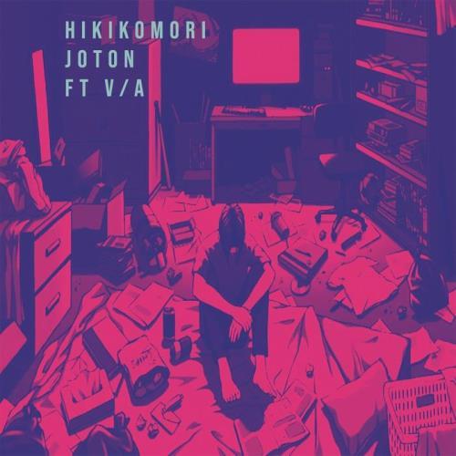Joton Feat V/A - Hikikomori (2021)