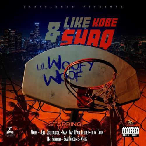 Lil Woofy Woof & Cartelsons - Like Kobe And Shaq (2021)