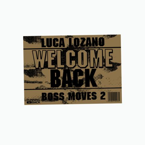 Luca Lozano - Boss Moves 2: Welcome Back (2021)