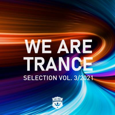 We Are Trance Selection Vol 3 / 2021 (2021)