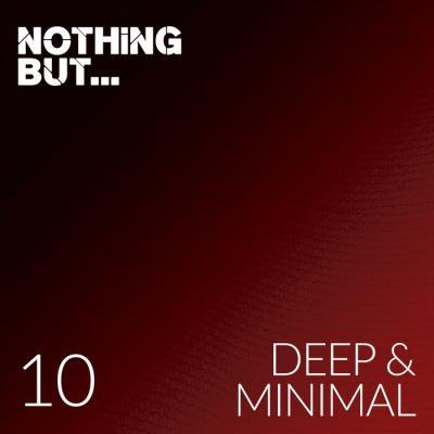 Nothing But... Deep & Minimal, Vol 10 (2021)