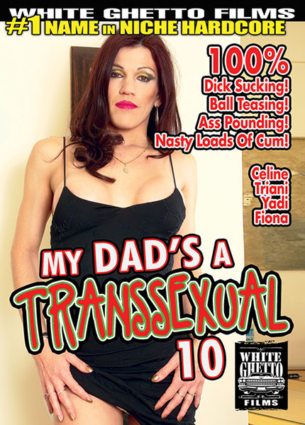 My Dad's A Transsexual 10 (2015)