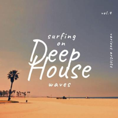 Surfing on Deep-House Waves, Vol. 4 (2021)