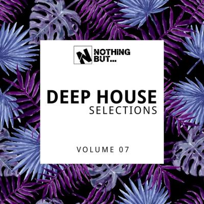 Nothing But... Deep House Selections, Vol. 07 (2021)