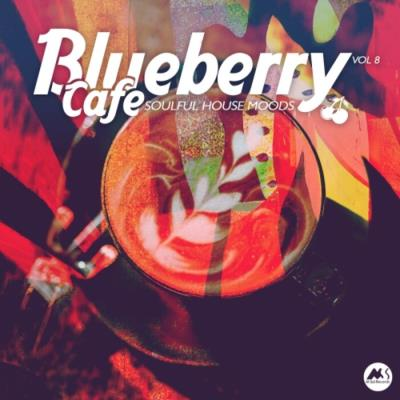 Blueberry Cafe, Vol. 8 (Soulful House Moods) (2021)