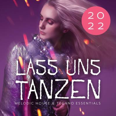 Lass Uns Tanzen: Melodic House & Techno Essentials 2022 (2021)