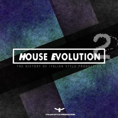 House Evolution 2 (The History Of Italian Style Production) (2021)