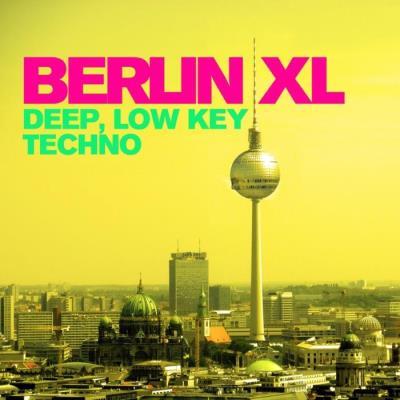 Berlin XL: Deep, Low Key Techno (2021)