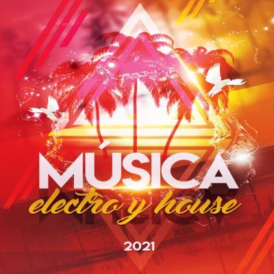 La Mejor Musica Electronica - Musica Electro & House 2021 (2021)