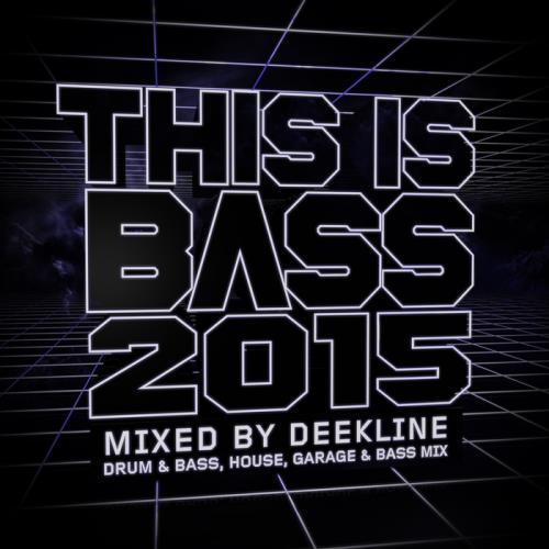 This Is Bass 2015 (Drum & Bass, House, Garage & Bass mix) (2015)