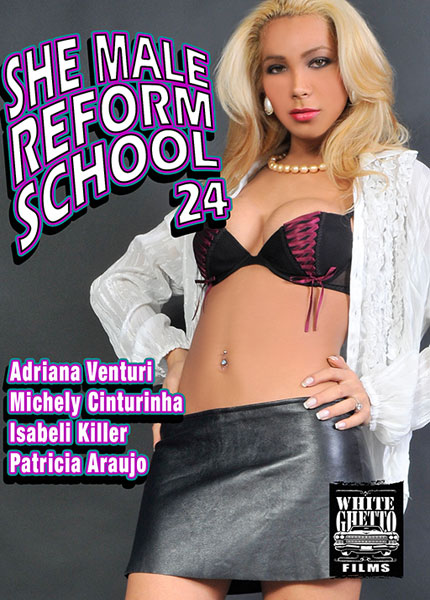She Male Reform School 24 (2018)