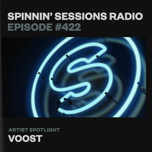 Voost - Spinnin' Sessions Radio Episode 422 (2021-06-10)