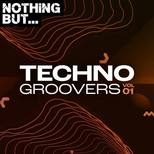 Nothing But... Techno Groovers, Vol. 01 (2021)
