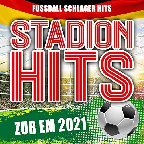 Stadion Hits Zur EM 2021 (Fussball Schlager Hits) (2021)