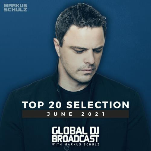 Markus Schulz - Global DJ Broadcast: Top 20 June 2021 (2021) [Extended]