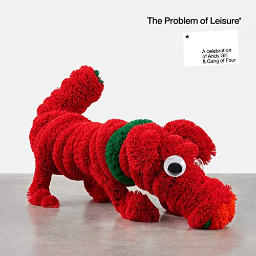 The Problem Of Leisure A Celebration Of Andy Gill And Gang Of Four (2021)