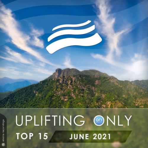 Uplifting Only Top 15: June 2021 (2021)