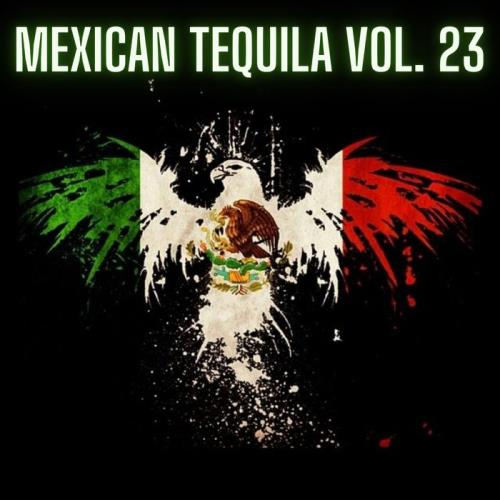 Mexican Tequila Vol 23 (2021)