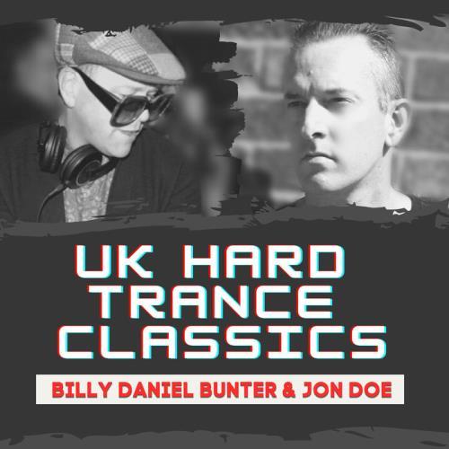 Billy Daniel Bunter & Jon Doe - Uk Hard Trance Classic (2021)