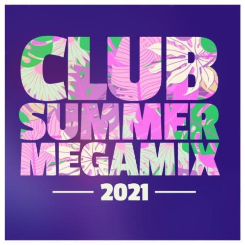 Club Summer Megamix 2021 (2021)