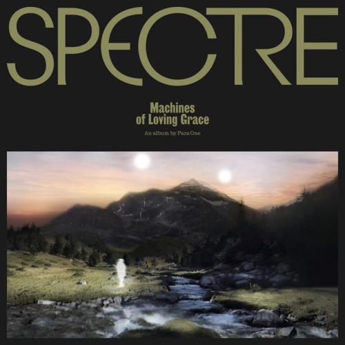 Para One - SPECTRE: Machines Of Loving Grace (2021)
