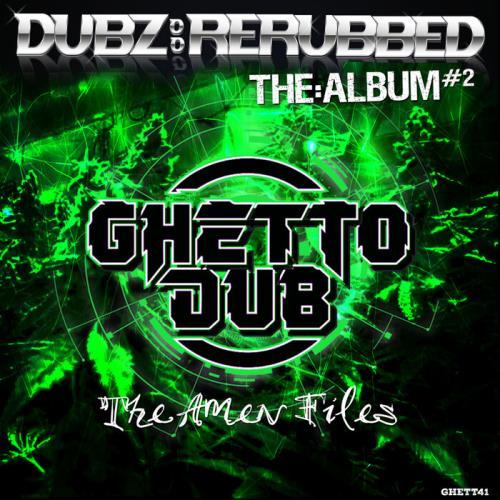 Dubz: ReRubbed - The Album #2 - The Amen Files (2021)