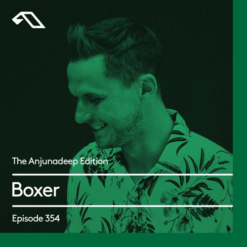 Boxer - The Anjunadeep Edition 354 (2021-06-17)