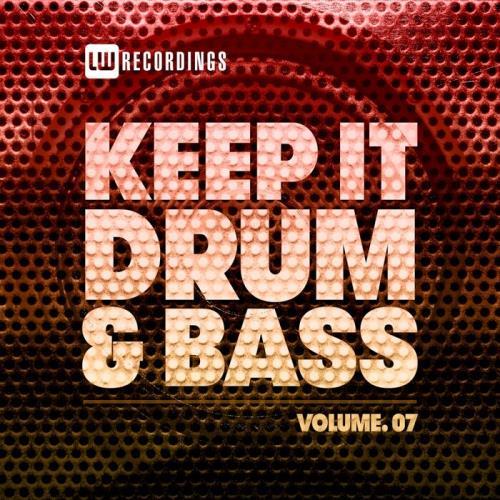 Keep It Drum & Bass, Vol. 07 (2021)