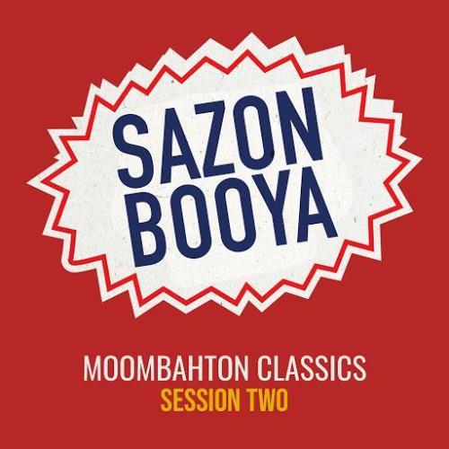Sazon Booya - Moombahton Classics Session Two (2020)