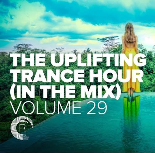 The Uplifting Trance Hour In The Mix, Vol. 29 (2021-06-16)