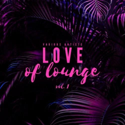 Love Of Lounge, Vol. 1 (2021)