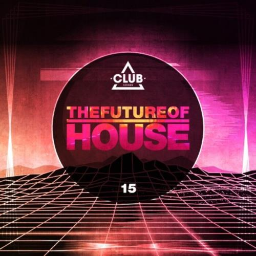 The Future Of House Vol 15 (2021)