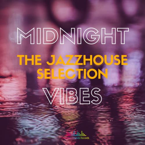 Midnight Vibes (The Jazz House Selection) (2021)