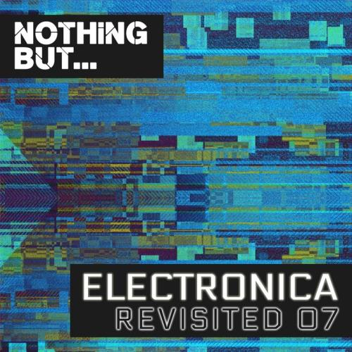Nothing But... Electronica Revisited, Vol. 07 (2021)