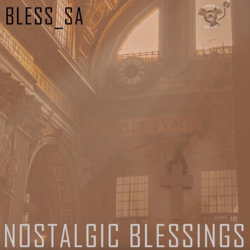 Bless_SA - Nostalgic Blessings (2021)